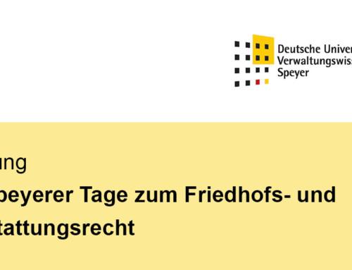14. – 15.09.2017: 9. Speyerer Tage zum Friedhofs- und Bestattungsrecht