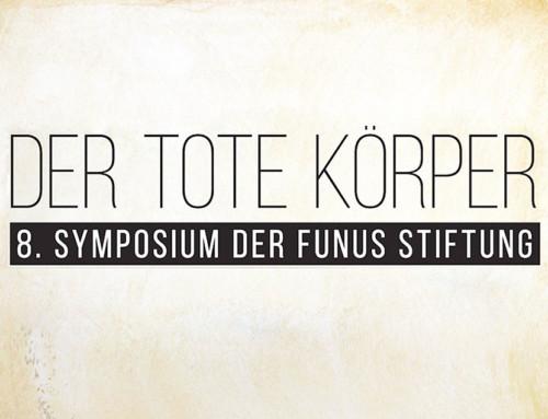 Der tote Körper – Das 8. Symposium der Funus Stiftung